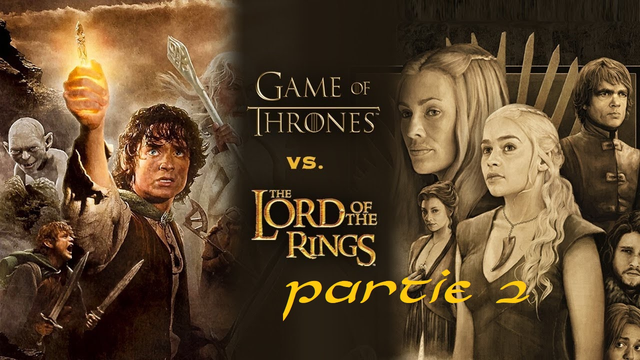 LOTR vs GOT - Partie 2